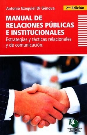 MANUAL DE RELACIONES PUBLICAS E INSTITUCIONALES. ESTRATEGIAS Y TACTICAS RELACIONALES Y DE COMUNICACION / 2 ED.
