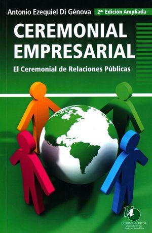 CEREMONIAL EMPRESARIAL. EL CEREMONIAL DE RELACIONES PUBLICAS / 2 ED.