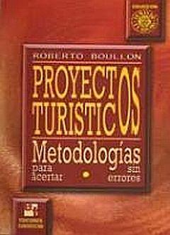 PROYECTOS TURISTICOS. METODOLOGIAS PARA ACERTAR SIN ERRORES
