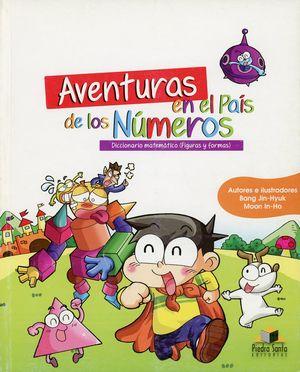 Aventuras en el país de los números. Diccionario matemático (figuras y formas)