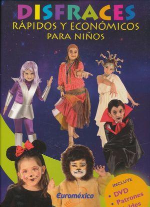 DISFRACES. RAPIDOS Y ECONOMICOS PARA NIÑOS / PD. (INCLUYE CD)