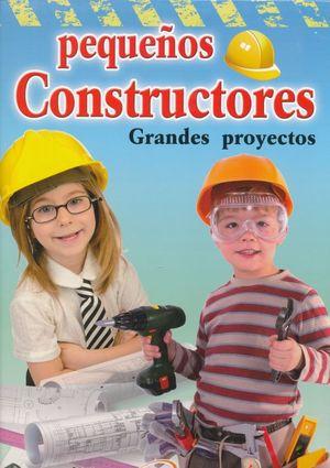 PEQUEÑOS CONSTRUCTORES. GRANDES PROYECTOS / PD.
