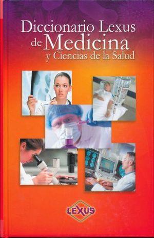 DICCIONARIO LEXUS DE MEDICINA Y CIENCIAS DE LA SALUD / PD.