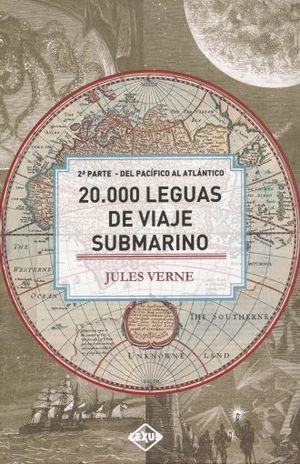 20000 LEGUAS DE VIAJE SUBMARINO. DEL PACIFICO AL ATLANTICO / PD.