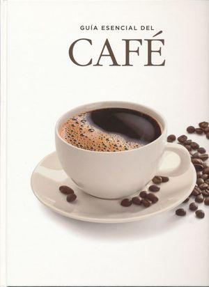 GUIA ESENCIAL DEL CAFE / PD.