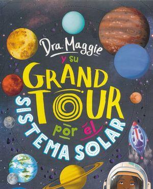 Dra. Maggie y su grand tour por el Sistema Solar / pd.