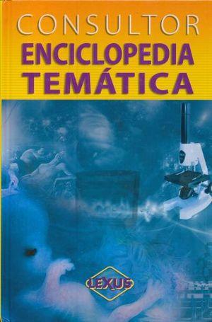 CONSULTOR. ENCICLOPEDIA TEMATICA / PD.