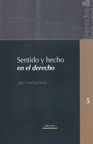 SENTIDO Y HECHO EN EL DERECHO / 2 ED. / PD.