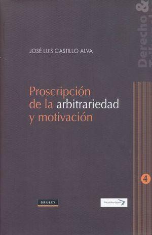 PROSCRIPCION DE LA ARBITRARIEDAD Y MOTIVACION / PD.