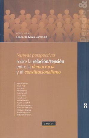 NUEVAS PERSPECTIVAS SOBRE LA RELACION TENSION ENTRE LA DEMOCRACIA Y EL CONSTITUCIONALISMO / PD.