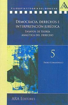 DEMOCRACIA DERECHOS E INTERPRETACION JURIDICA. ENSAYOS DE TEORIA ANALITICA DEL DERECHO