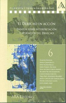 DERECHO EN ACCION, EL. ENSAYOS SOBRE INTERPRETACION Y APLICACION DEL DERECHO