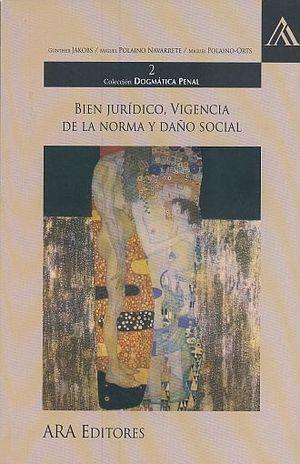 BIEN JURIDICO VIGENCIA DE LA NORMA Y DAÑO SOCIAL
