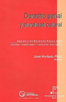 DERECHO PENAL Y PLURALIDAD CULTURAL. ANUARIO DE DERECHO PENAL 2006