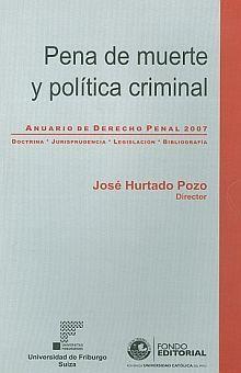 PENA DE MUERTE Y POLITICA CRIMINAL. ANUARIO DE DERECHO PENAL 2007