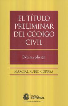 TITULO PRELIMINAR DEL CODIGO CIVIL, EL / 10 ED.