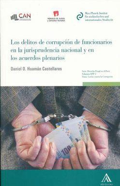 DELITOS DE CORRUPCION DE FUNCIONARIOS EN LA JURISPRUDENCIA NACIONAL Y EN LOS ACUERDOS PLENARIOS, LOS