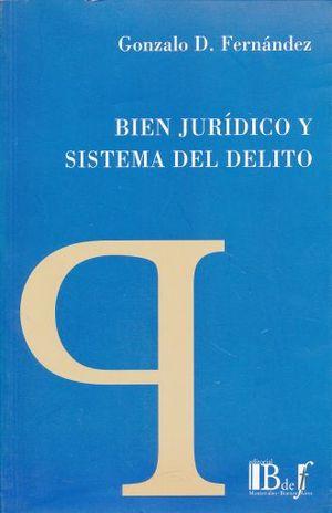 BIEN JURIDICO Y SISTEMA DEL DELITO