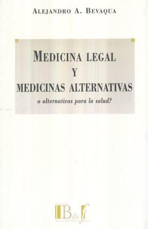 MEDICINA LEGAL Y MEDICINAS ALTERNATIVAS. O ALTERNATIVAS PARA LA SALUD