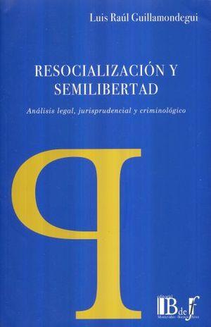 RESOCIALIZACION Y SEMILIBERTAD