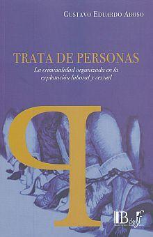 TRATA DE PERSONAS. LA CRIMINALIDAD ORGANIZADA EN LA EXPLOTACION LABORAL
