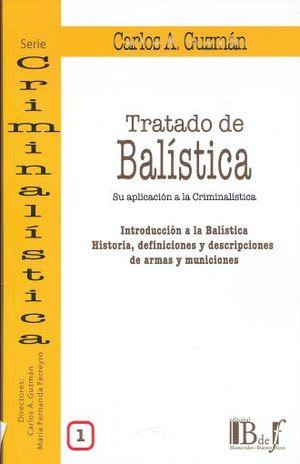 TRATADO DE BALISTICA. SU APLICACION A LA CRIMINALISTICA / 3 TOMOS