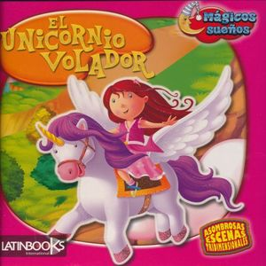 UNICORNIO VOLADOR, EL / PD. (LIBRO POP UP)