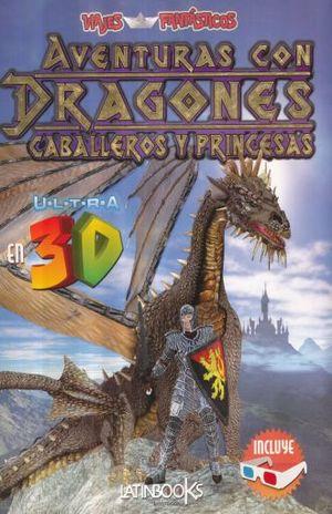 AVENTURAS CON DRAGONES CABALLEROS Y PRINCESAS EN 3D / VIAJES FANTASTICOS / PD. (INCLUYE LENTES)