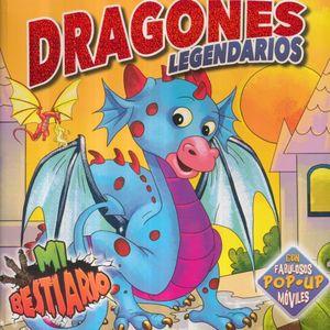 DRAGONES LEGENDARIOS / MI BESTIARIO POP UP / PD.