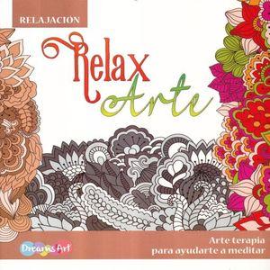 RELAX ARTE / RELAJACION. ARTE TERAPIA PARA AYUDARTE A MEDITAR