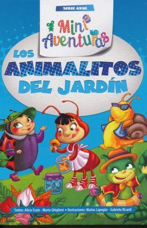 ANIMALITOS DEL JARDIN, LOS. MINI AVENTURAS SERIE AZUL / PD.