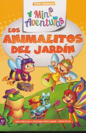 ANIMALITOS DEL JARDIN, LOS. MINI AVENTURAS SERIE AMARILLA / PD.