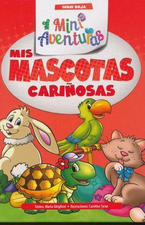 MIS MASCOTAS CARIÑOSAS. MINI AVENTURAS SERIE ROJA / PD.