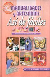 MANUALIDADES Y ARTESANIAS. ASI DE FACILES / PD.
