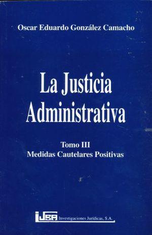 JUSTICIA ADMINISTRATIVA, LA / TOMO III
