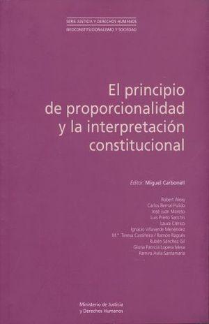 PRINCIPIO DE PROPORCIONALIDAD Y LA INTERPRETACION CONSTITUCIONAL, EL
