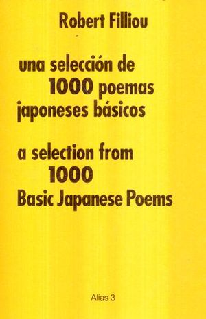 UNA SELECCION DE 1000 POEMAS JAPONESES BASICOS / A SELECTION FROM 1000 BASIC JAPANESE POEMS