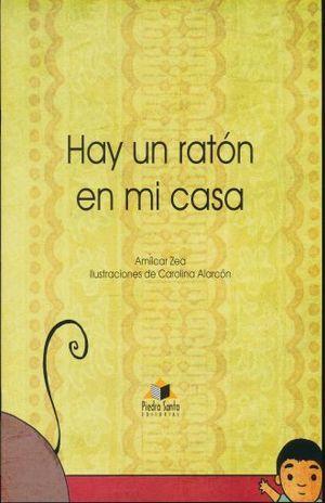 Hay un raton en mi casa zea amilcar libro en papel 9789992213445 librer a el s tano - Raton en casa ...