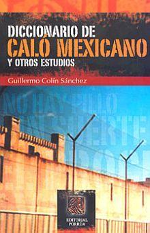 DICCIONARIO DE CALO MEXICANO Y OTROS ESTUDIOS / 3 ED.