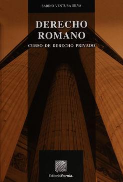DERECHO ROMANO. CURSO DE DERECHO PRIVADO / 24 ED.