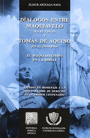 DIALOGOS ENTRE MAQUIAVELO EN EL CIELO Y TOMAS DE AQUINO / 2 ED.