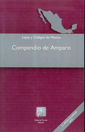 LEYES Y CODIGOS DE MEXICO. COMPENDIO DE AMPARO