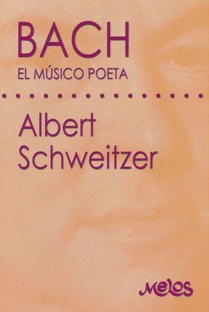 BACH. EL MUSICO POETA