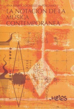 NOTACION DE LA MUSICA CONTEMPORANEA, LA