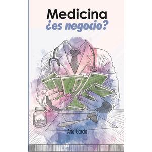 Medicina, ¿es negocio?
