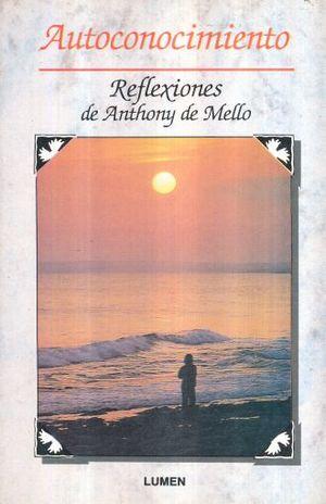 AUTOCONOCIMIENTO. REFLEXIONES DE ANTHONY DE MELLO / 2 ED.