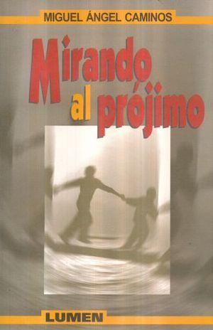 MIRANDO AL PROJIMO / 2 ED.