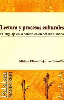 LECTURA Y PROCESOS CULTURALES. EL LENGUAJE EN LA CONSTRUCCION DEL SER HUMANO