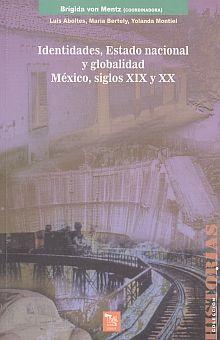 IDENTIDADES ESTADO NACIONAL Y GLOBALIDAD. MEXICO SIGLOS XIX Y XX