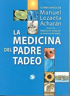 MEDICINA DEL PADRE TADEO, LA / 4 ED.